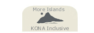 Switch Web Sites - Visit www.Kona-Inclusive.com